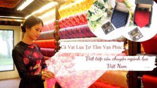 Cà vạt lụa tơ tằm Vạn Phúc | Viết tiếp câu chuyện ngành lụa Việt Nam