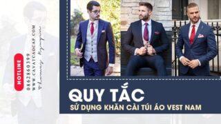 Quy tắc và nghi thức khi sử dụng khăn cài túi áo vest nam